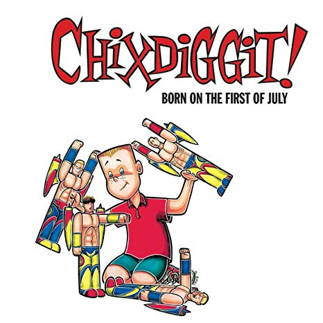 Chixdiggit! – Born On The First Of July 12″