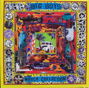 Big Boys – Wreck Collection