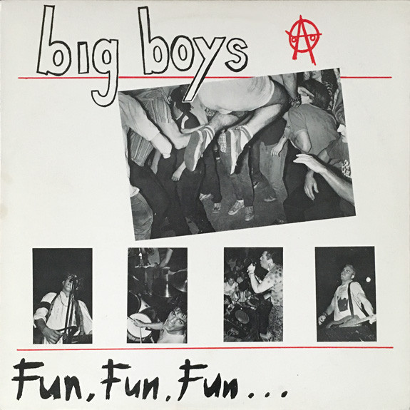 Big Boys – Fun, Fun, Fun…
