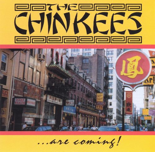 Chinkees – …Are Coming!