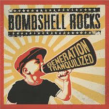Bombshell Rocks – Generation Tranquillized
