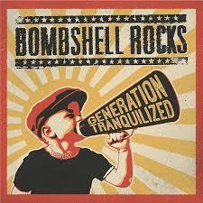 Bombshell Rocks – Generation Tranquillized