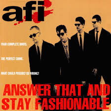 Afi – Answer That And Stay Fashinable