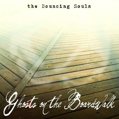 Bouncing Souls – Ghosts on the Boardwalk