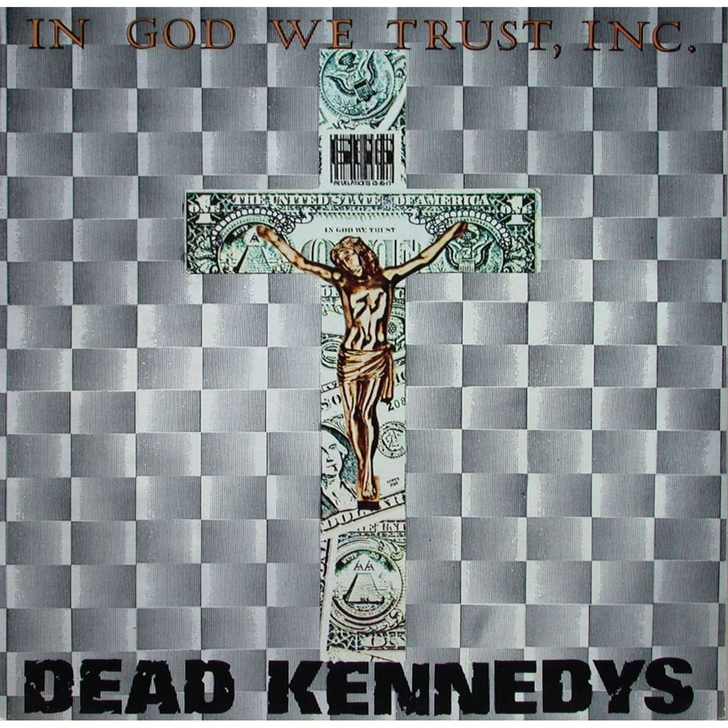 Dead Kennedys – In God We Trust, Inc.