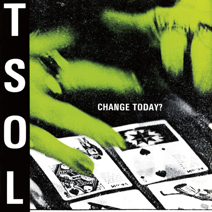 T.S.O.L. – Change Today?
