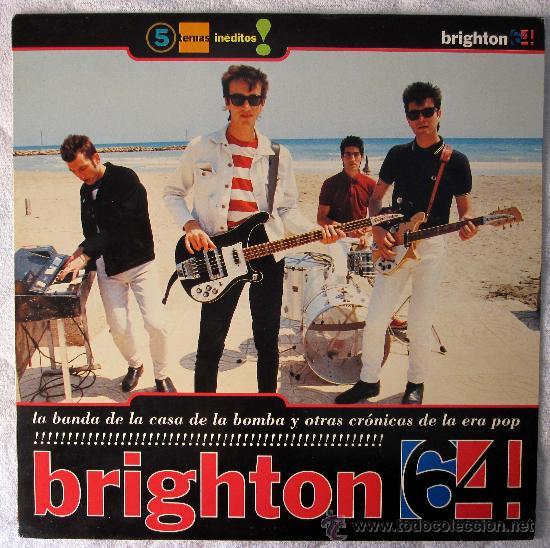 Brighton 64 – La Banda De La Casa De La Bomba Y Otras Cronicas De La Era Pop