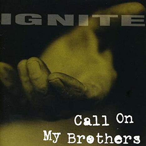Ignite – Call On My Brothers