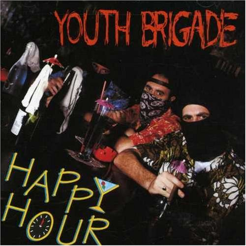 Youth Brigade – Happy Hour