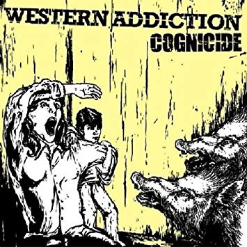 Western Addiction – Cognicide