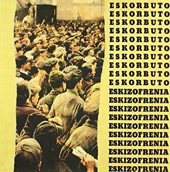 Eskorbuto – Eskizofrenia