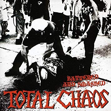 Total Chaos – Battered ans Smashed