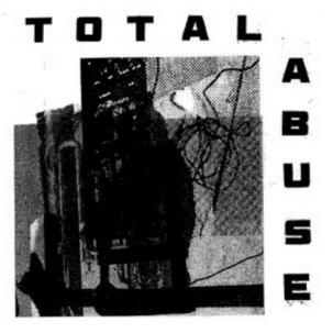 Total Abuse – Total Abuse