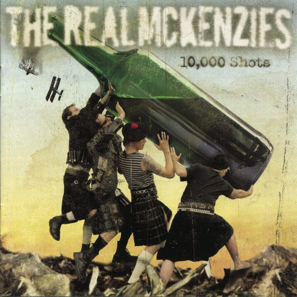 Real McKenzies – 10,000 Shots