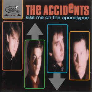 Accidents – Kiss Me On The Apocalypse