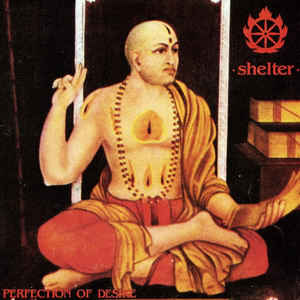 Shelter – Perfection of Desire