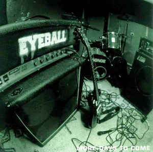 Eyeball – More Days To Come
