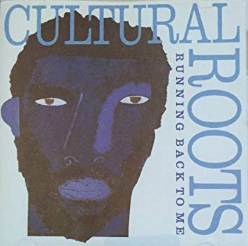 Cultural Roots – Running Back To Me
