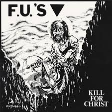 Fu's – Kill for Christ