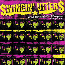 Swingin' Utters –  Dead flowers, bottles, bluegrass and bones