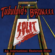 Tubuloids / Bronxxx – An International Skaterock Split