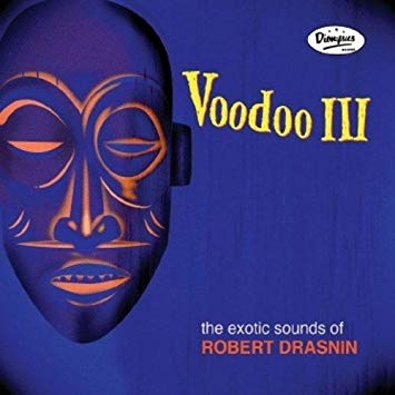 Robert Drasnin – Voodoo III, The Exotic Sounds