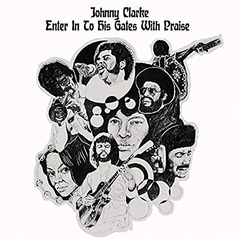 Johnny Clarke – Enter In to His Gates With Praise