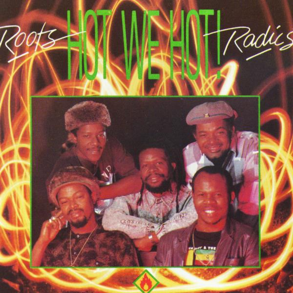 The Roots Radics – Hot We Hot!