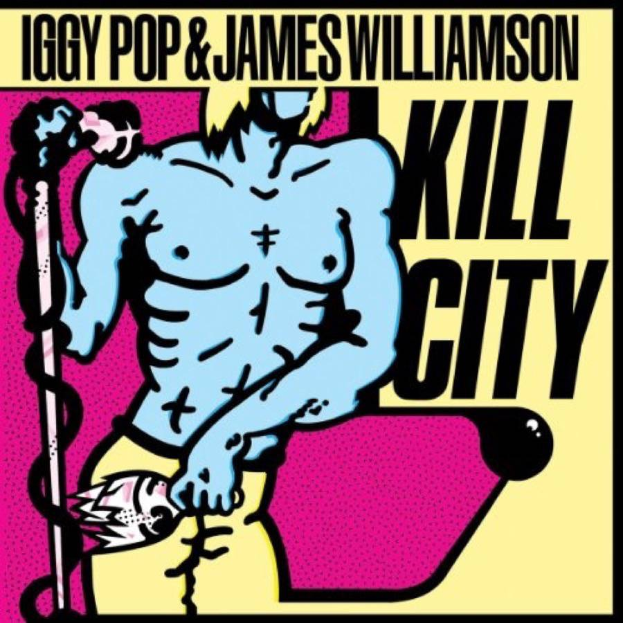 Iggy Pop & James Williamson – Kill City