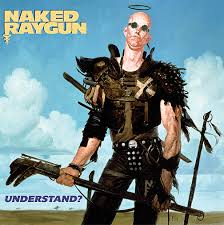 Naked Raygun – Undestand?