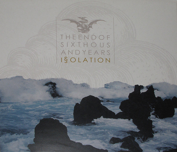 The End Of Six Thousand Years ‎– Isolation