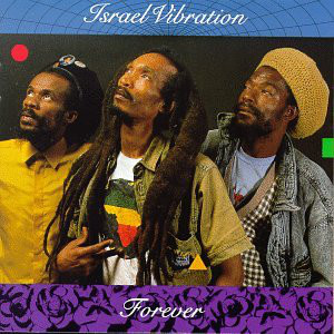 Israel Vibration – Forever
