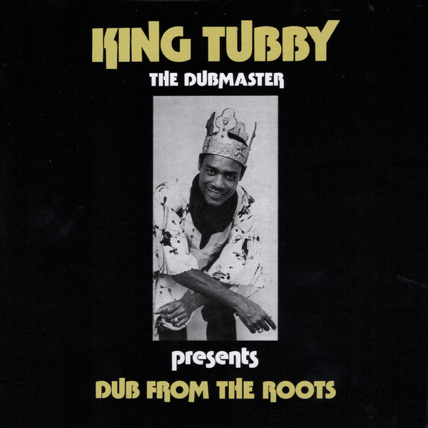 King Tubby – Dub From The Roots
