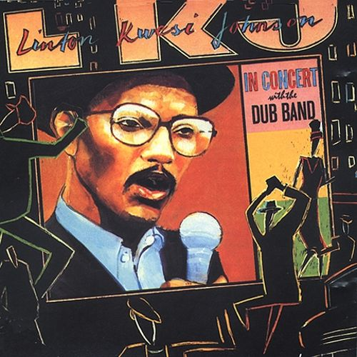 Linton Kwesi Johnson – In Concert With The Dub Band