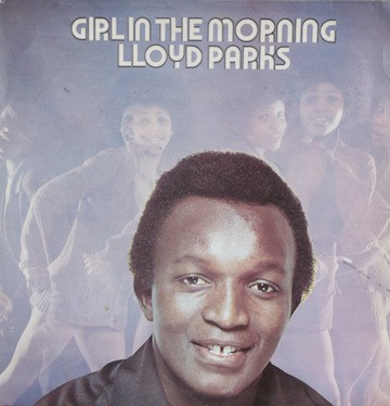 Lloyd Parks – Girl In The Morning