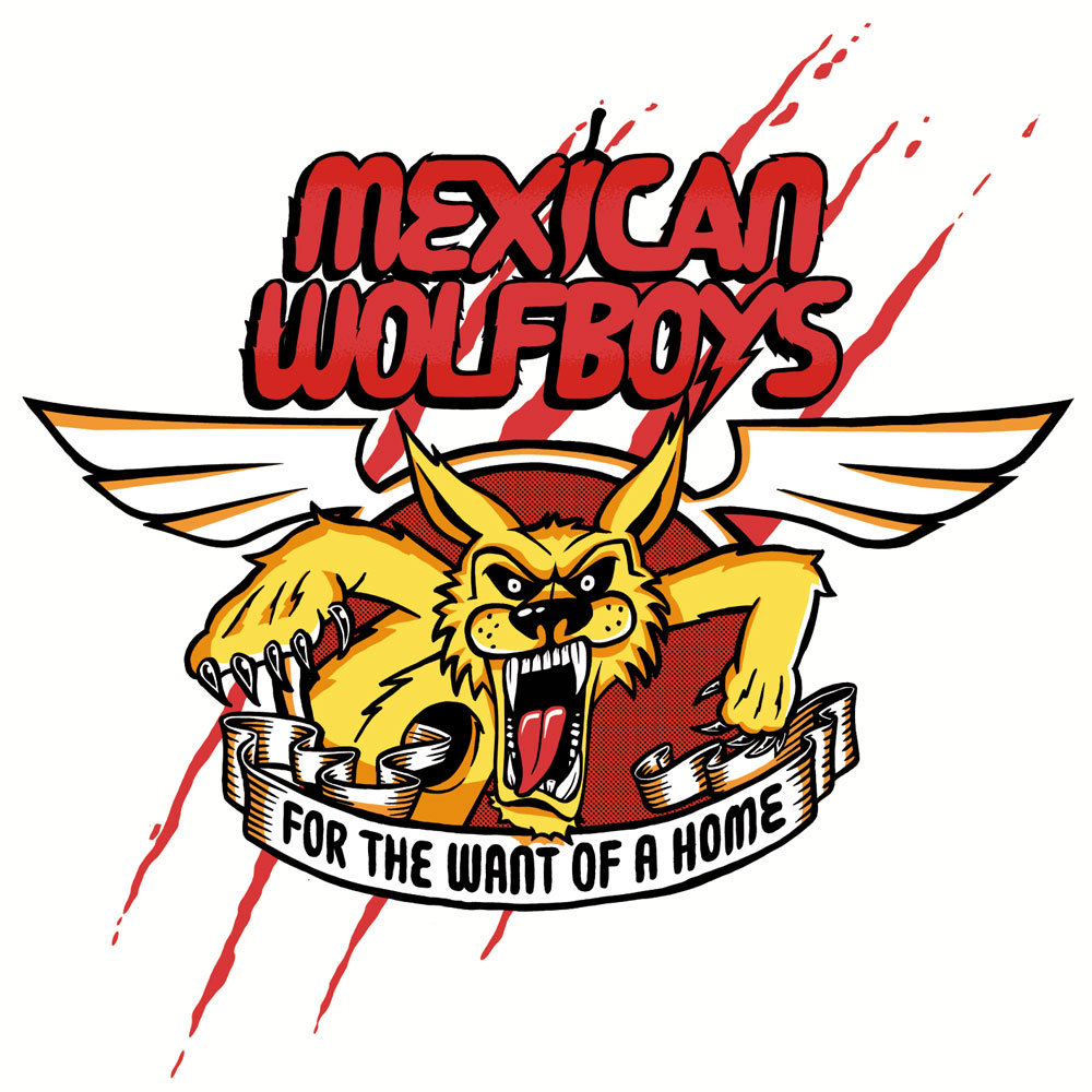 Mexican Wolfboys – For The Want Of A Home