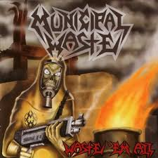 Municipal Waste – Waste 'em All