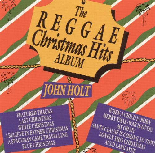 John Holt – The Reggae Christmas Hits Album