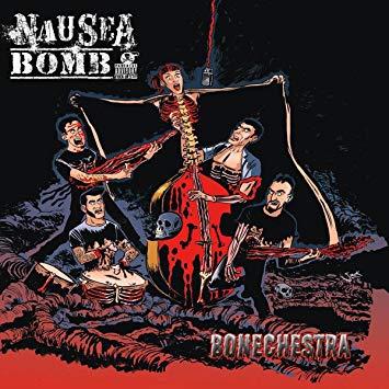 Nausea Bomb – Bonechestra