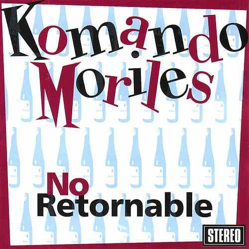 Komando Moriles – No Retornable