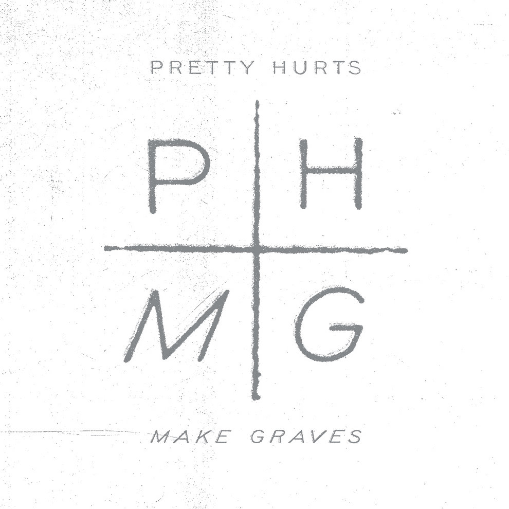Pretty Hurts – Make Graves
