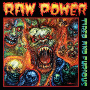 Raw Power – Tired And Furious