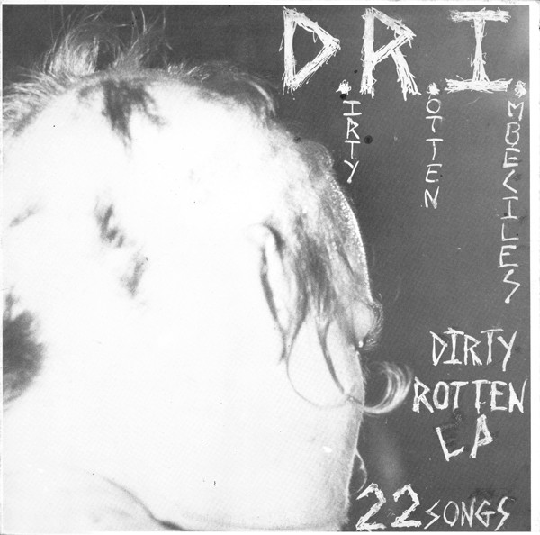 D.R.I. – Dirty Rotten LP