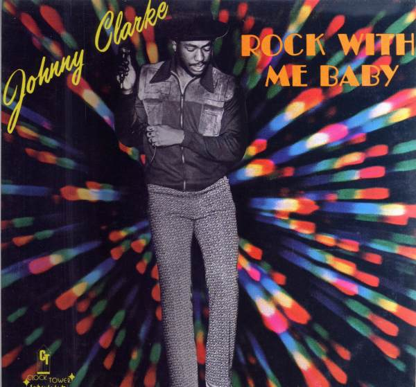 Johnny Clarke – Rock With Me Baby