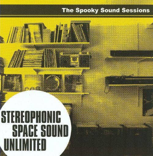 Stereophonic Space Sound Unlimited – The Spooky Sounds Sessions