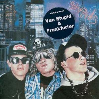 Stupids – Stupids Present: Van Stupid & Frankfurter