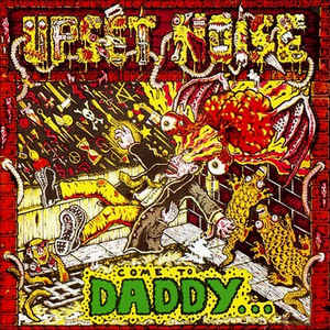 Upset Noise – Come To Dadddy