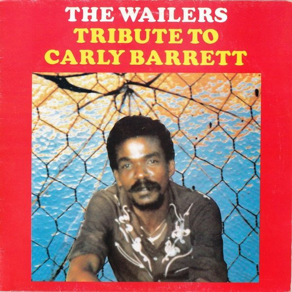 The Wailers – Tribute To Carly Barrett