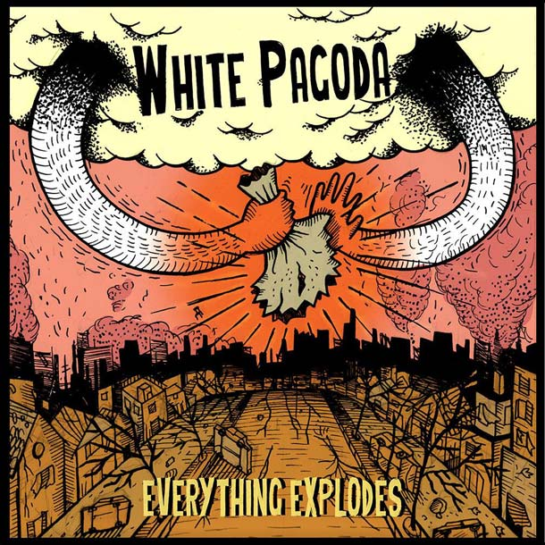White Pagoda – Everything Explodes