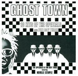 Specials And Fun Boy Three – Ghost Town, 13 Hits Of The Specials And The Fun Boy Three